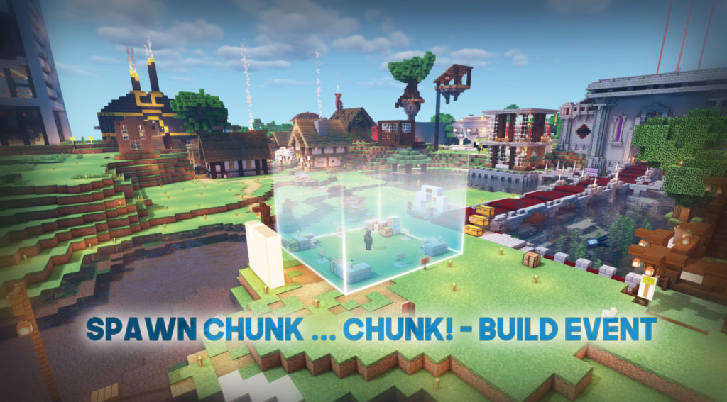 Spawn Chunk … Chunk! Build Event